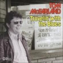 Travelin' with the Blues - CD Audio di Tom McFarland