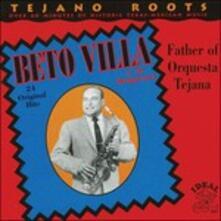 Father of Orquesta Tejana - CD Audio di Beto Villa