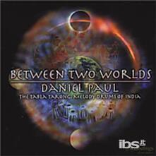 Betwwen Two Worlds - CD Audio di Daniel Paul