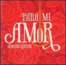 Para mi amor. Spanish Guitar - CD Audio