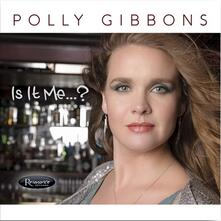 Is it Me? - CD Audio di Polly Gibbons