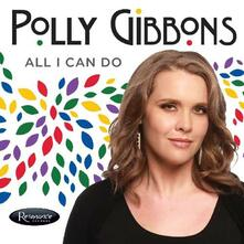 All I Can Do - CD Audio di Polly Gibbons