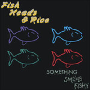 Something Smells Fishy - CD Audio di Fish Heads & Rice