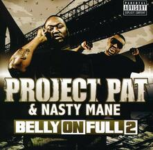 Belly on Full 2 - CD Audio di Project Pat