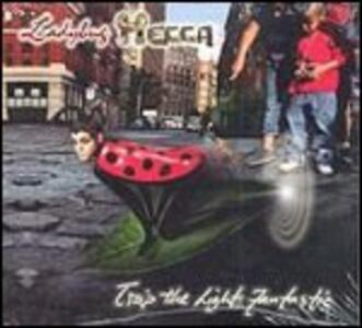 Trip the Light Fantastic - CD Audio di Ladybug Mecca