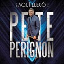 Aqui Llego - CD Audio di Pete Perignon