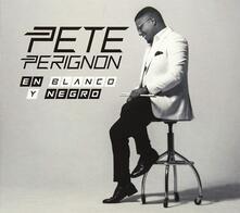 En blanco & negro - CD Audio di Pete Perignon