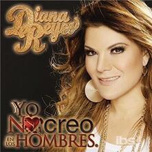 Yo No Creo En Los Hombres - CD Audio di Diana Reyes
