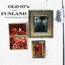 Stoned / Garage Sale - CD Audio Singolo di Old 97's,Funland