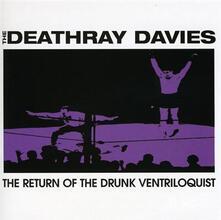 Return of the Drunk Ventr - CD Audio di Deathray Davies