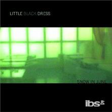 Snow in June - CD Audio di Little Black Dress