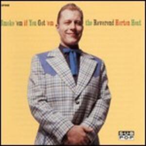 Smoke 'Em If You Got 'Em - CD Audio di Reverend Horton Heat