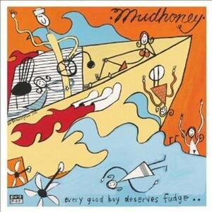 Every Good Boy Deserves Fudge - Vinile LP di Mudhoney