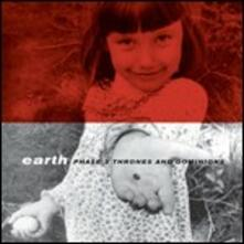 Phase 3. Thrones and Dominions - CD Audio di Earth