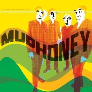 Since We've Become Translucent - Vinile LP di Mudhoney