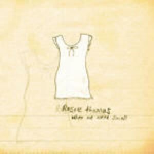When we were Small - CD Audio di Rosie Thomas