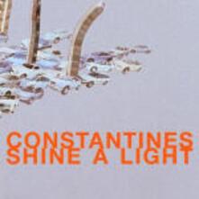 Shine a Light - CD Audio di Constantines