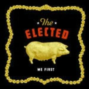 Me First - Vinile LP di Elected