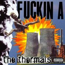 Fucking A - CD Audio di Thermals