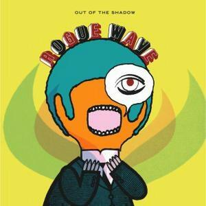 Out of the Shadow - CD Audio di Rogue Wave