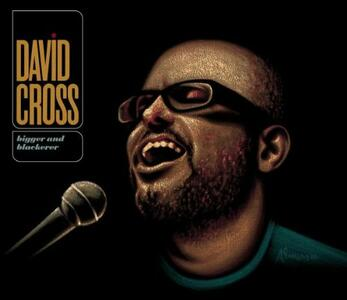 Bigger & Blackerer - CD Audio di David Cross
