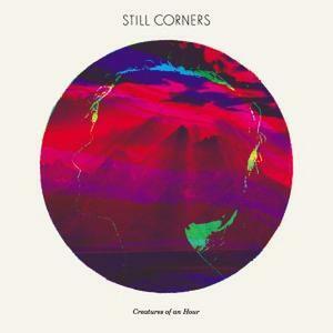 Creatures of an Hour - Vinile LP di Still Corners
