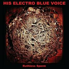 Ruthless Sperm - CD Audio di His Electro Blue Voice