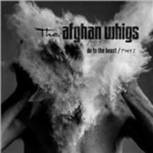 Do to the Beast - CD Audio di Afghan Whigs