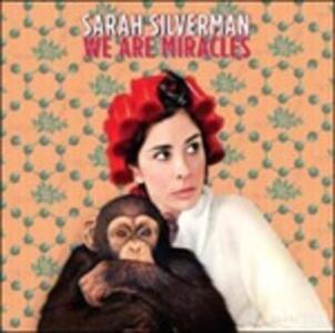 We Are Miracles - Vinile LP di Sarah Silverman