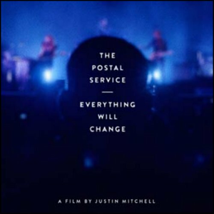 Film The Postal Service. Everything Will Change Justin Mitchell