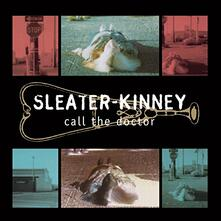 Call the Doctor - CD Audio di Sleater-Kinney