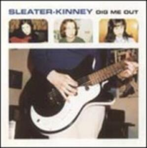 Dig Me Out - Vinile LP di Sleater-Kinney