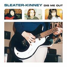 Dig Me Out - CD Audio di Sleater-Kinney