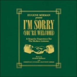 I'm Sorry. You're Welcome - Vinile LP di Eugene Mirman