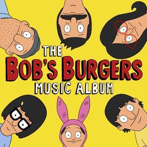 The Bob's Burgers Music Album - Vinile LP di Bob's Burgers