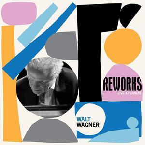 Reworks Live at Canlis - Vinile LP di Walt Wagner