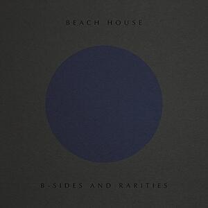 B-Sides and Rarities - CD Audio di Beach House