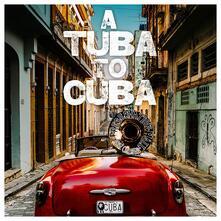 A Tuba to Cuba - CD Audio di Preservation Hall Jazz Band