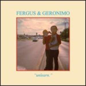 Unlearn - Vinile LP di Fergus & Geronimo