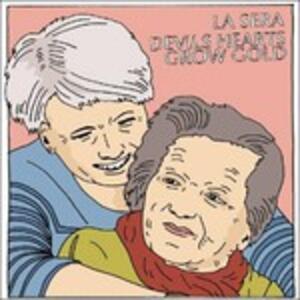 Devils Hearts Grow Gold - Vinile LP di La Sera