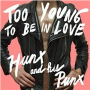Too Young to Be in Love - Vinile LP di Hunx & His Punx