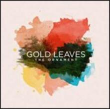 The Ornament - CD Audio di Gold Leaves