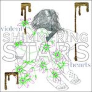 Violent Hearts - Vinile LP di Shimmering Stars
