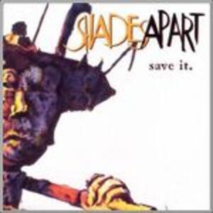 Save it - CD Audio di Shades Apart