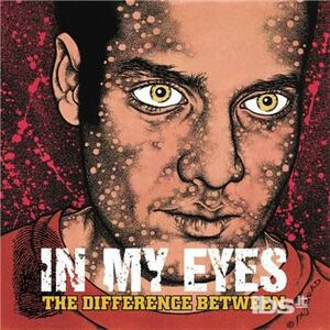 Difference Between - Vinile LP di In My Eyes