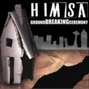 Ground Breaking Ceremony - CD Audio di Himsa