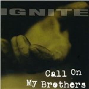 Call on My Brothers - Vinile LP di Ignite