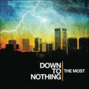 The Most - Vinile LP di Down to Nothing