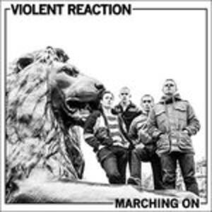Marching on - Vinile LP di Violent Reaction