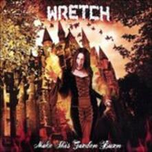 Make This Garden Burn - CD Audio di Wretch